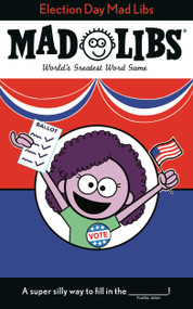 Election Day Mad Libs (World's Greatest Word Game) by Landry Q. Walker, 9780593094037