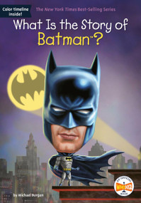 What Is the Story of Batman? by Michael Burgan, Who HQ, Jake Murray, 9781524788339