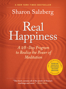Real Happiness, 10th Anniversary Edition (A 28-Day Program to Realize the Power of Meditation) by Sharon Salzberg, 9781523510122