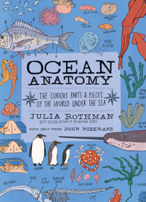 Ocean Anatomy (The Curious Parts & Pieces of the World under the Sea) by Julia Rothman, John Niekrasz, 9781635861600