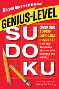 Genius-Level Sudoku (Over 300 Super-Difficult Puzzles from the Japanese Masters Who Invented the Game) (Miniature Edition) by Nikoli Publishing, 9781523508129