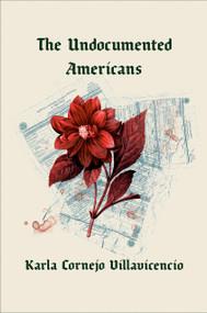 The Undocumented Americans by Karla Cornejo Villavicencio, 9780399592683