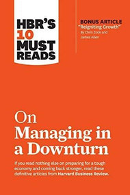 """HBR's 10 Must Reads on Managing in a Downturn (with bonus article """"Reigniting Growth"""" By Chris Zook and James Allen) by Harvard Business Review, Chris Zook, James Allen, Ronald Heifetz, Marty Linsky, 9781633698093"""