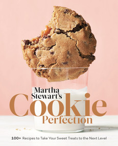 Martha Stewart's Cookie Perfection (100+ Recipes to Take Your Sweet Treats to the Next Level: A Baking Book) by Editors of Martha Stewart Living, 9781524763398