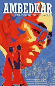 Ambedkar: India's Crusader for Human Rights by Kieron Moore, Sachin Nagar, 9789381182819