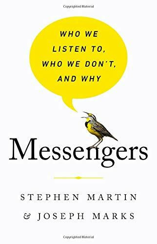Messengers (Who We Listen To, Who We Don't, and Why) by Stephen Martin, Joseph Marks, 9781541724389