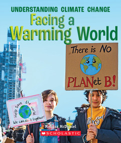 Facing a Warming World (True Book: Understanding Climate Change) - 9780531133781 by Melissa McDaniel, 9780531133781