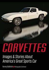 Corvettes (Images & Stories About America's Great Sports Car) by Harvey Goldstein, 9781682033388