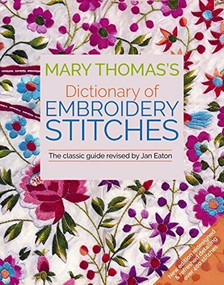 Mary Thomas's Dictionary of Embroidery Stitches by Jan Eaton, 9781570769214
