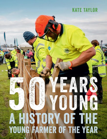 50 Years Young (A History of the Young Farmer of the Year) by Kate Taylor, 9780995102941