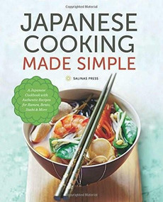 Japanese Cooking Made Simple (A Japanese Cookbook with Authentic Recipes for Ramen, Bento, Sushi & More) by Salinas Press, 9781623153922