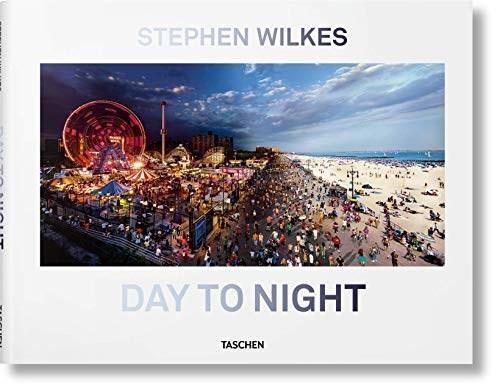 Stephen Wilkes. Day to Night by Lyle Rexer, Stephen Wilkes, 9783836562690