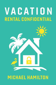 Vacation Rental Confidential by Michael Hamilton, 9781543968798