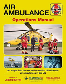 Air Ambulance Operations Manual (An insight into the role and operation of helicopter air ambulances in the UK) by Clare Robinson, Jenson Button, 9781785212062