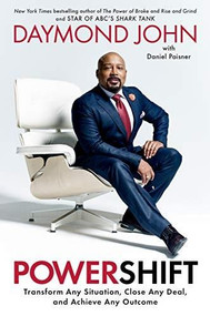 Powershift (Transform Any Situation, Close Any Deal, and Achieve Any Outcome) by Daymond John, Daniel Paisner, 9780593136232