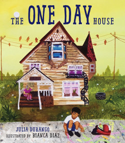 The One Day House - 9781623541347 by Julia Durango, Bianca Diaz, 9781623541347
