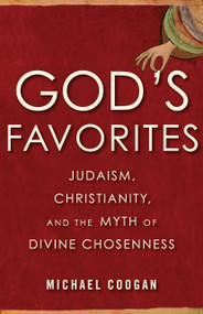 God's Favorites (Judaism, Christianity, and the Myth of Divine Chosenness) - 9780807028322 by Michael Coogan, 9780807028322