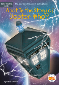 What Is the Story of Doctor Who? by Gabriel P. Cooper, Who HQ, Gregory Copeland, 9781524791063