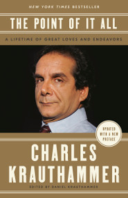 The Point of It All (A Lifetime of Great Loves and Endeavors) - 9781984825506 by Charles Krauthammer, Daniel Krauthammer, 9781984825506