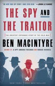 The Spy and the Traitor (The Greatest Espionage Story of the Cold War) - 9781101904213 by Ben Macintyre, 9781101904213