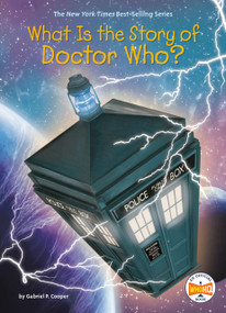 What Is the Story of Doctor Who? - 9781524791070 by Gabriel P. Cooper, Who HQ, Gregory Copeland, 9781524791070