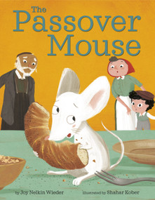 The Passover Mouse by Joy Nelkin Wieder, Shahar Kober, 9781984895523