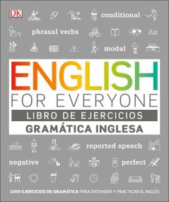 English For Everyone Gramática Inglesa. El libro de ejercicios (Más de 1.000 ejercicios para entender y practicar el inglés) by DK, 9781465496980