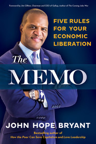 The Memo (Five Rules for Your Economic Liberation) - 9781523088669 by John Hope Bryant, Jim Clifton, 9781523088669