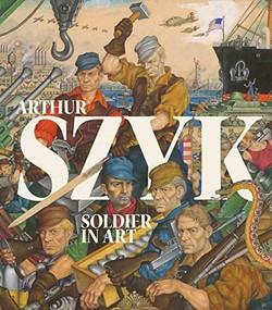 Arthur Szyk (Soldier in Art) - 9781911282099 by Irvin Ungar, Berenbaum Michael, Tom Freudenheim, James Kettlewell, Steven Heller, 9781911282099