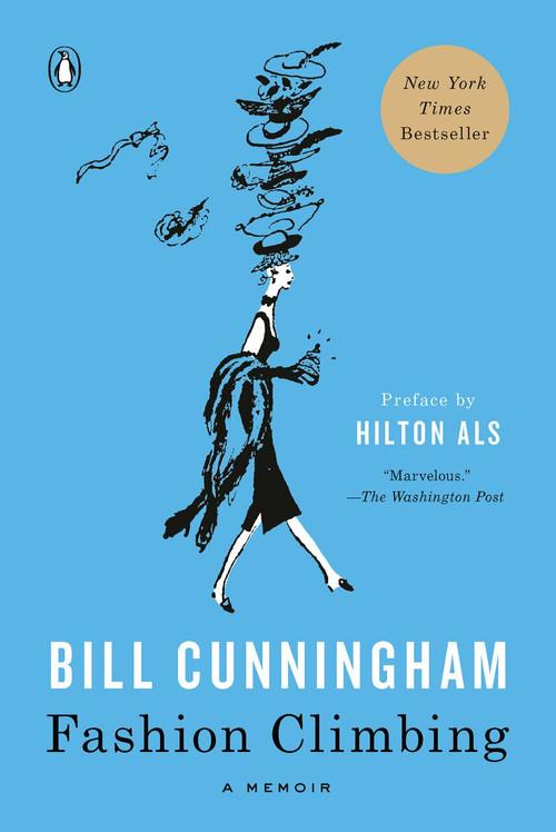 Fashion Climbing (A Memoir) by Bill Cunningham, Hilton Als, 9780525558729