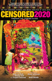 Censored 2020 by Mickey Huff, Andy Lee Roth, 9781609809607