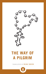 The Way of a Pilgrim - 9781611807011 by Olga Savin, 9781611807011