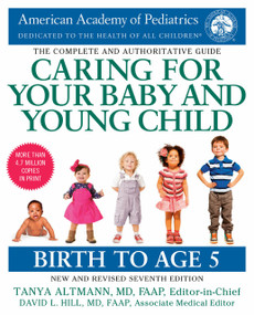 Caring for Your Baby and Young Child, 7th Edition (Birth to Age 5) by American Academy Of Pediatrics, 9781984817709