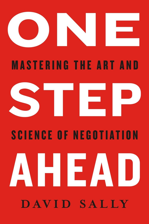 One Step Ahead (Mastering the Art and Science of Negotiation) by David Sally, 9781250166395