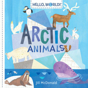 Hello, World! Arctic Animals by Jill McDonald, 9780525647577