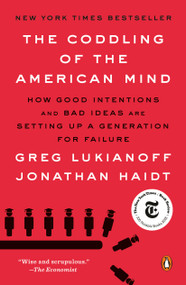 The Coddling of the American Mind (How Good Intentions and Bad Ideas Are Setting Up a Generation for Failure) - 9780735224919 by Greg Lukianoff, Jonathan Haidt, 9780735224919