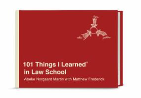 101 Things I Learned® in Law School by Vibeke Norgaard Martin, Matthew Frederick, 9781524762025