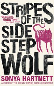 Stripes of the Sidestep Wolf - 9781536208825 by Sonya Hartnett, 9781536208825