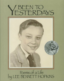 Been to Yesterdays (Poems of a Life) by Lee Bennett Hopkins, Charlene Rendeiro, 9781563978081
