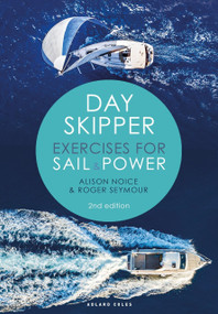 Day Skipper Exercises for Sail and Power by Roger Seymour, Alison Noice, 9781472973764