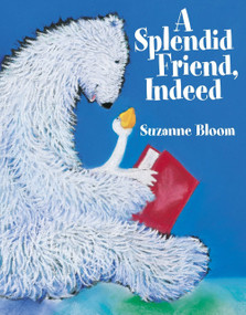 A Splendid Friend, Indeed - 9781629794082 by Suzanne Bloom, 9781629794082
