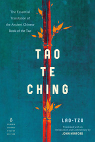 Tao Te Ching (The Essential Translation of the Ancient Chinese Book of the Tao (Penguin Classics Deluxe Edition)) by Lao Tzu, John Minford, 9780143133803