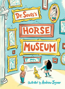 Dr. Seuss's Horse Museum - 9780399559136 by Dr. Seuss, Andrew Joyner, 9780399559136