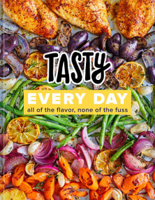Tasty Every Day (All of the Flavor, None of the Fuss (An Official Tasty Cookbook)) by Tasty, 9780525575887