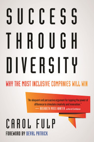 Success Through Diversity (Why the Most Inclusive Companies Will Win) - 9780807039854 by Carol Fulp, Deval Patrick, 9780807039854