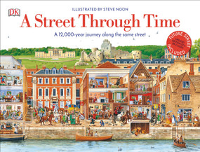 A Street Through Time (A 12,000 Year Journey Along the Same Street) by Steve Noon, DK, 9781465490636