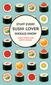 Stuff Every Sushi Lover Should Know (Miniature Edition) by Marc Luber, Brett Cohen, 9781683691587