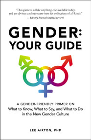 Gender: Your Guide (A Gender-Friendly Primer on What to Know, What to Say, and What to Do in the New Gender Culture) - 9781507210703 by Lee Airton, 9781507210703