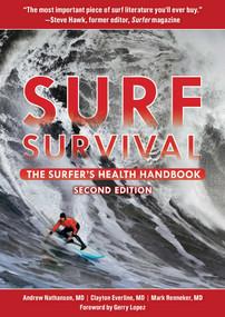 Surf Survival (The Surfer's Health Handbook) - 9781510740907 by Andrew Nathanson, Clayton Everline, Mark Renneker, 9781510740907