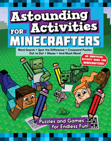 Astounding Activities for Minecrafters (Puzzles and Games for Endless Fun) by Sky Pony Press, Jen Funk Weber, 9781510741027